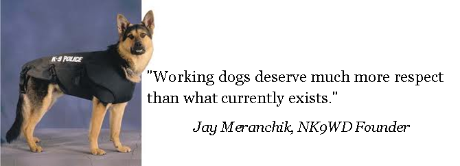 """Working Dogs Deserve Much More Respect"" 
